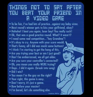 Things Not to Say After Beating Your Friends at Video Games T-Sh