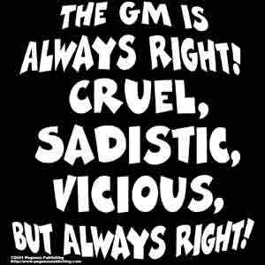 The GM is Always Right... Shirt