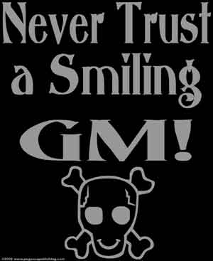 Never Trust a Smiling GM