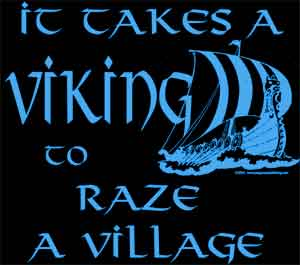 It Takes a Viking to Raze a Village Shirt