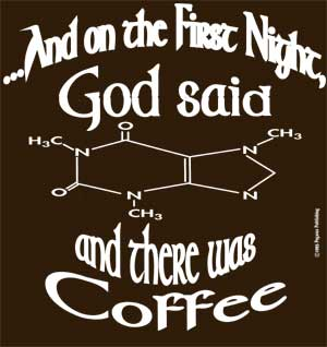 And God Said [caffeine]...Shirt