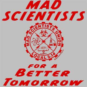 Mad Scientists for a Better Tomorrow Shirt