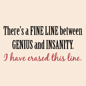 Fine Line Between Genius and Insanity T-Shirt