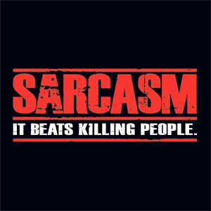Sarcasm Beats Killing Shirt