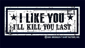 Kill you Last Shirt