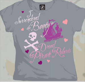 I Surrendered the Booty to the Dread Pirate Roberts Junior Tee