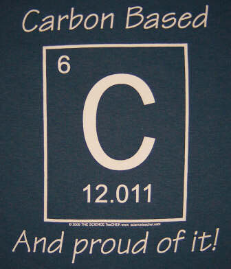 Carbon Based and Proud of It Shirt