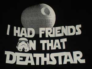 Friends on that Deathstar Shirt