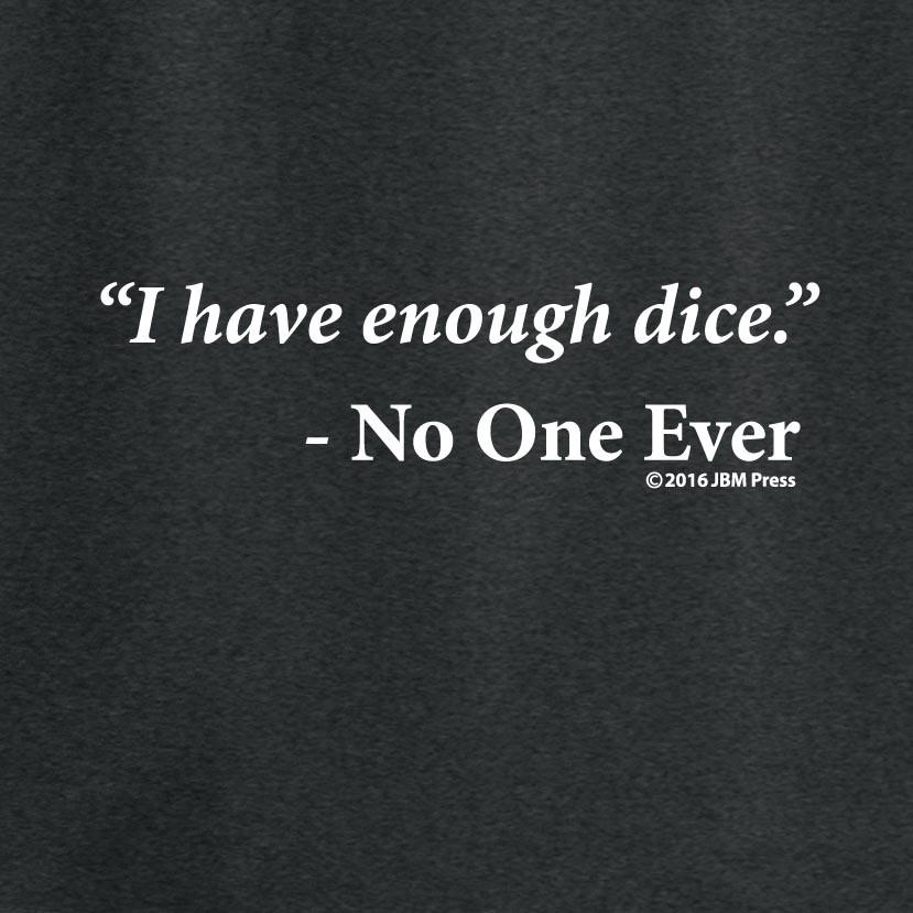 Enough Dice T-Shirt