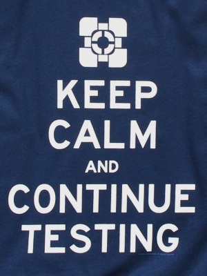 Keep Calm and Continue Testing Portal2 T-shirt