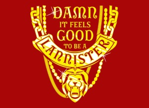 Good to be a Lannister T-Shirt