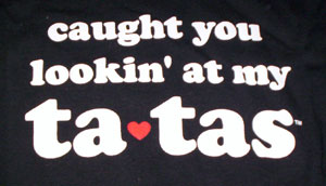 Caught You Looking at My Ta-Tas Babydoll Shirt
