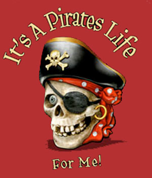 It's A Pirates Life for Me Shirt