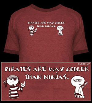 Pirates are Way Cooler than Ninjas Ringer Tee 100% cotton.