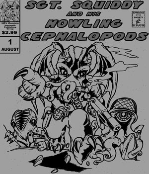 Sgt Squiddy & His Howling Cephalopods 100% cotton.