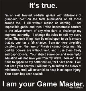 It's True - Gamemaster Shirt