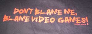 Blame Video Games Shirt