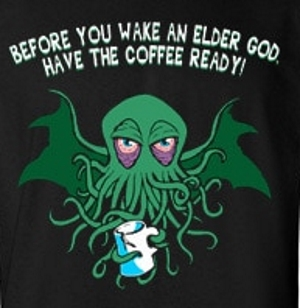 Before You Wake the Elder God Coffee T-Shirt