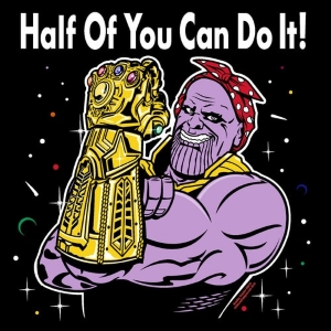 Half of You Can Do It Thanos Motivational T-Shirt