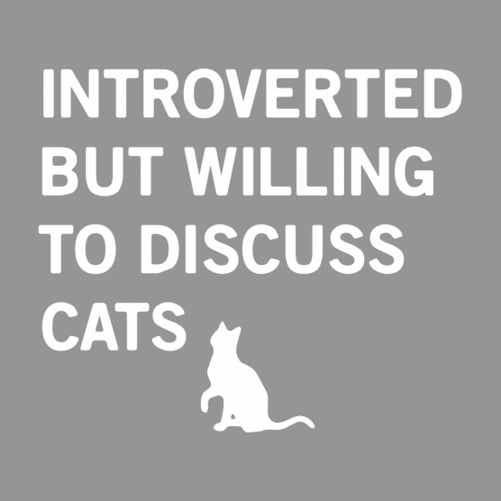 Introverted But Willing to Discuss Cats T-Shirt